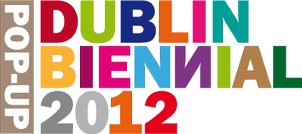 Dublin Biennial 2012 - International Art Exhibition